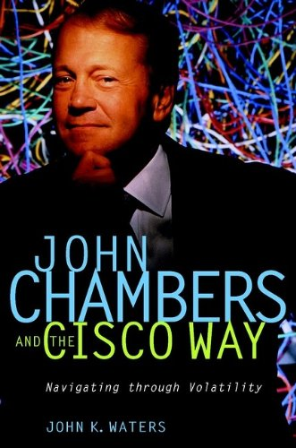 9780471008330: John Chambers and the Cisco Way: Navigating Through Volatility