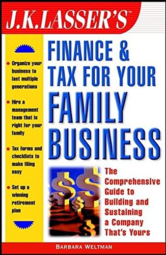 J.K. Lasser's Finance & Tax for Your Family Business (0471008508) by Barbara Weltman