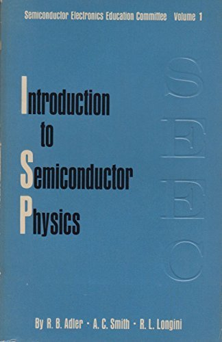 Introduction to Semiconductor Physics Volume 1 (Semiconductor: Adler, R B