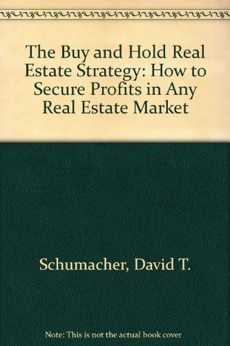 9780471009627: The Buy and Hold Real Estate Strategy: How to Secure Profits in Any Real Estate Market