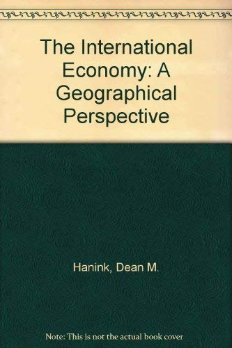 9780471010203: The International Economy: A Geographical Perspective
