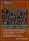 9780471010371: English-Spanish, Spanish-English Electrical and Computer Engineering Dictionary / Diccionario de Ingenieria Electrica y de Computadoras Ingles-Espanol, Espanol-Ingles