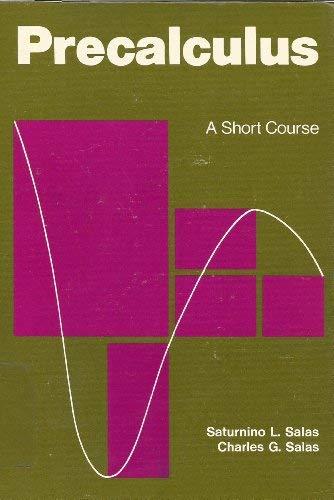 Precalculus: A Short Course: S.L. Salas