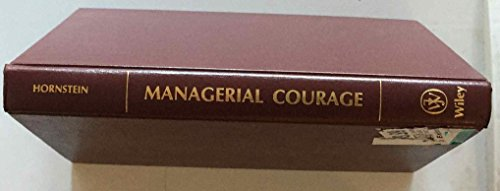9780471010524: Managerial Courage: Revitalizing Your Company without Sacrificing Your Job