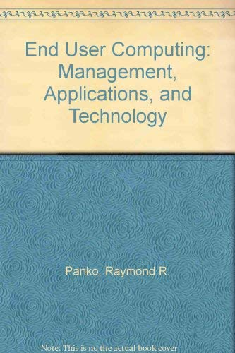 9780471011026: End User Computing: Management, Applications, and Technology