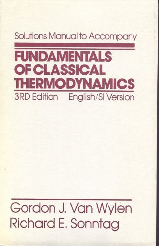 9780471011354: Fundamentals of Classical Thermodynamics: Solutions Manual to S.I.3r.e