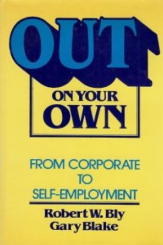 9780471011484: Out on Your Own: From Corporate to Self-Employment