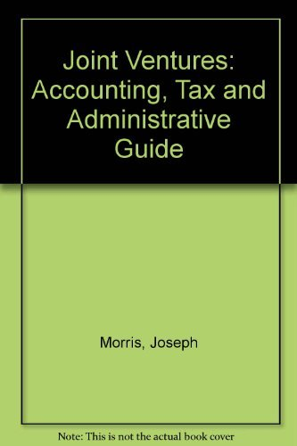 9780471011705: Joint Ventures: An Accounting, Tax, and Administrative Guide