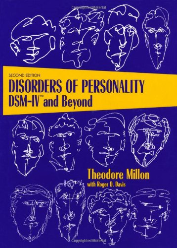 Disorders of Personality: DSM-IV and Beyond {SECOND EDITION}: Millon, Theodore with Roger D. Davis