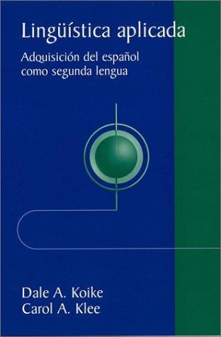 9780471013914: Lingüística aplicada: Adquisición del español como segunda lengua