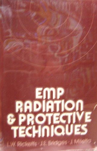 Electromagnetic Pulse Radiation and Protective Techniques: L. W Ricketts; J. E. Bridges; J. Miletta