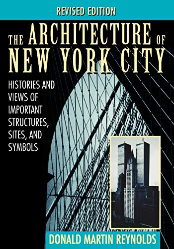 9780471014393: The Architecture of New York City: Histories and Views of Important Structures, Sites, and Symbols