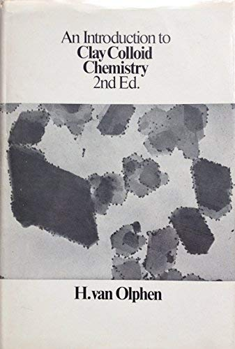 An Introduction to Clay Colloid Chemistry: Van Olphen, H.