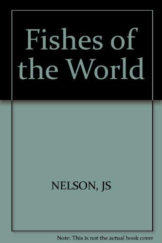 9780471014973: Fishes of the World