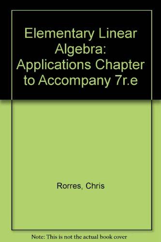 Elementary Linear Algebra: Applications Chapter to Accompany 7r.e: Howard Anton