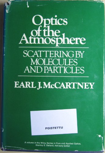 9780471015260: Optics of the Atmosphere: Scattering by Molecules and Particles (Pure & Applied Optics)