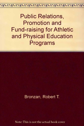 9780471015406: Public Relations, Promotion and Fund-raising for Athletic and Physical Education Programs