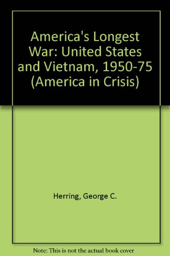America's Longest War: United States and Vietnam, 1950-75 (America in Crisis) (0471015466) by George C. Herring