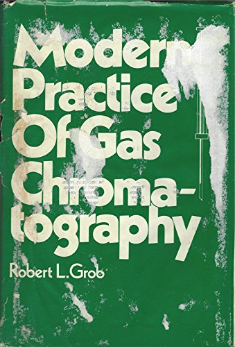 Modern Practice of Gas Chromatography: RL GROB