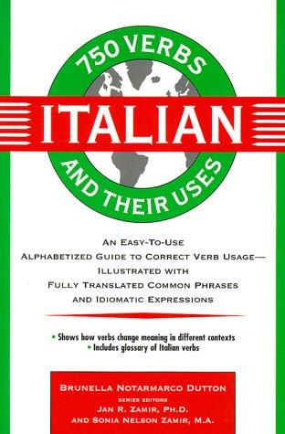 9780471016274: 750 Italian Verbs and Their Uses