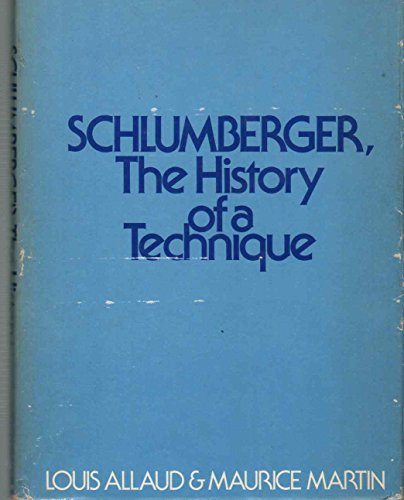 Schlumberger: The History of a Technique: Allaud, Louis A., Martin, Maurice H.