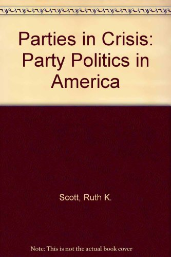 9780471017967: Parties in Crisis: Party Politics in America