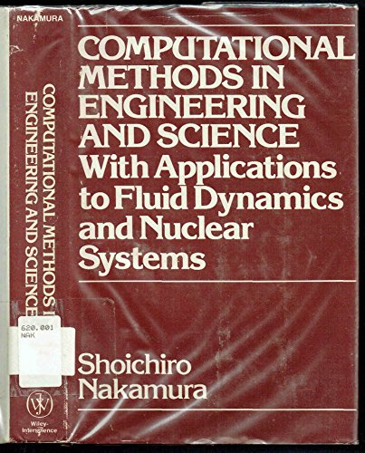 9780471018001: Computational Methods in Engineering and Science: With Applications to Fluid Dynamics and Nuclear Systems
