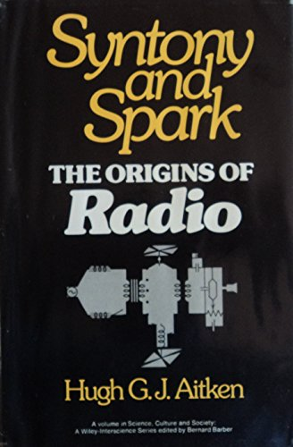 9780471018162: Syntony and Spark: Origins of Radio (Science, culture & society)