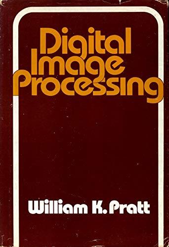 Digital Image Processing : PIKS Inside: Pratt, William K.