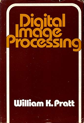 Digital Image Processing: Pratt, William K.