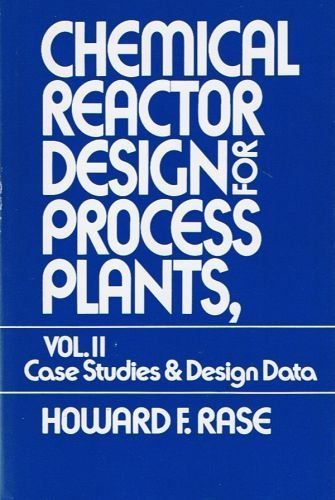 Chemical Reactor Design for Process Plants: Rase, Howard F.
