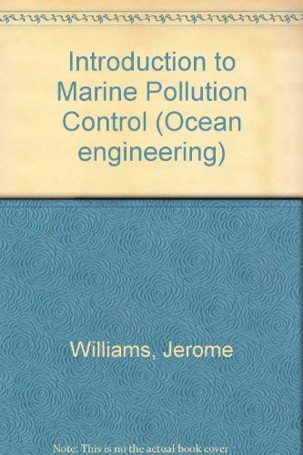 Introduction to Marine Pollution Control.: Meeresbiologie + Limnologie + Hydrobiologie Williams, J.