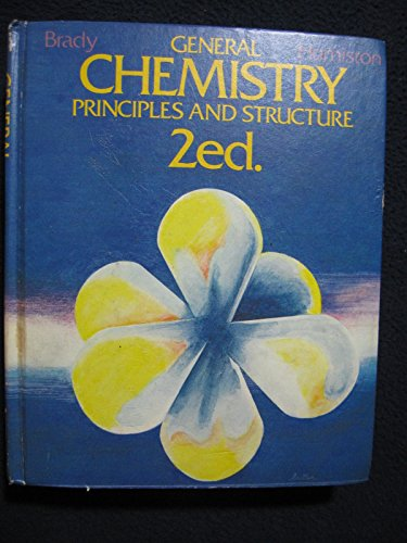 General Chemistry: Principles and Structure: James E. Brady,