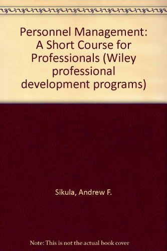 Personnel Management: A Short Course for Professionals: Sikula, Andrew F.