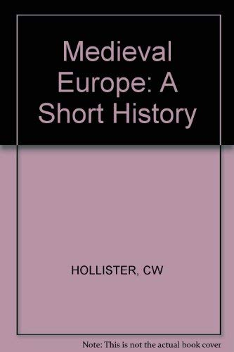 Medieval Europe: A Short History: Hollister, C.Warren