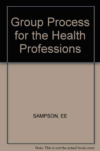 9780471019879: Group Process for the Health Professions (A Wiley medical publication)