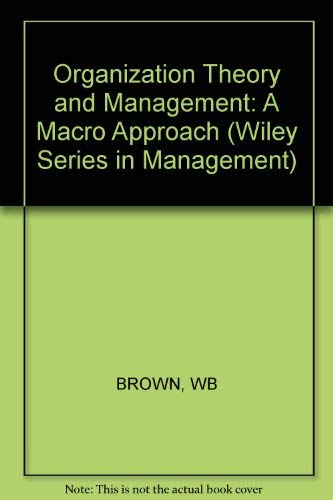 9780471020233: Organization Theory and Management: A Macro Approach (Wiley series in management)