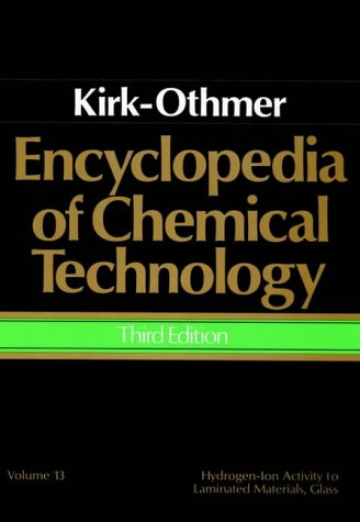9780471020660: Encyclopedia of Chemical Technology, Hydrogen-Ion Activity to Laminated Materials, Glass (Volume 13)