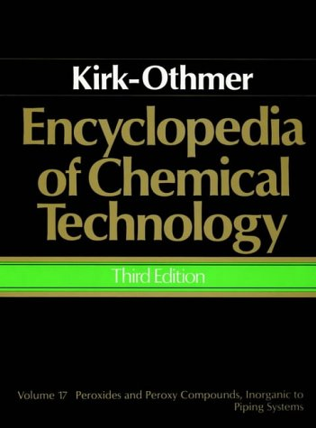 9780471020707: Encyclopedia of Chemical Technology, Peroxides and Peroxy Compounds, Inorganic to Piping Systems (Volume 17)
