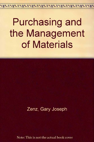 Purchasing and the Management of Materials: Zenz, Gary J.