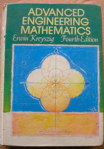 Advanced Engineering Mathematics Fourth Edition: Kreyszig, Erwin