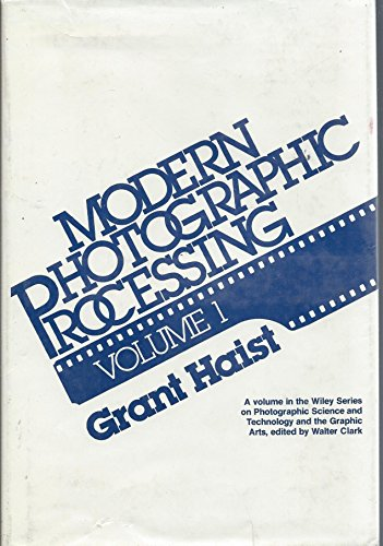 9780471022282: Modern Photographic Processing: v. 1 (Wiley series on photographic science & technology & the graphic arts)