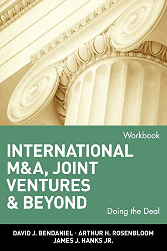 International M&A, Joint Ventures & Beyond, Workbook: Doing the Deal: BenDaniel, David J.; ...