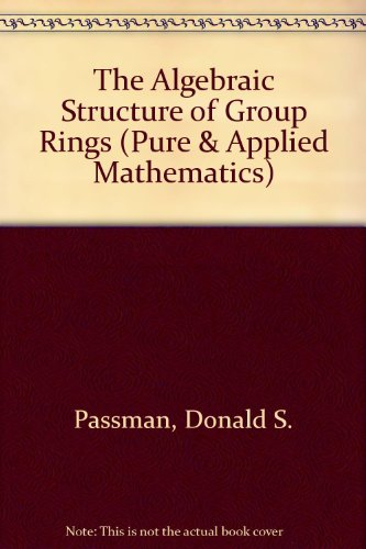 9780471022725: The Algebraic Structure of Group Rings (Pure & Applied Mathematics)