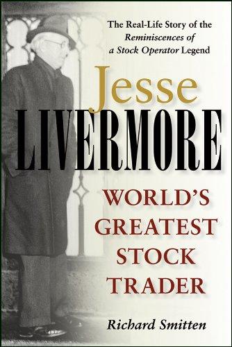 Jesse Livermore : World's Greatest Stock Trader: Richard Smitten