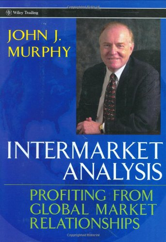 9780471023296: Intermarket Analysis: Profiting from Global Market Relationships
