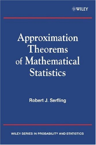 9780471024033: Approximation Theorems of Mathematical Statistics (Wiley Series in Probability and Statistics)