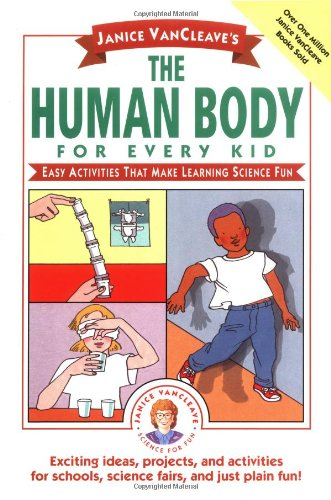 9780471024132: Janice Vancleave's the Human Body for Every Kid: Easy Activities That Make Learning Science Fun