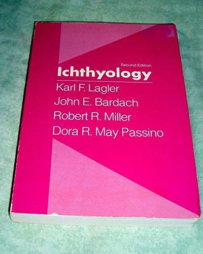 Ichthyology: Lagler, Karl F.,