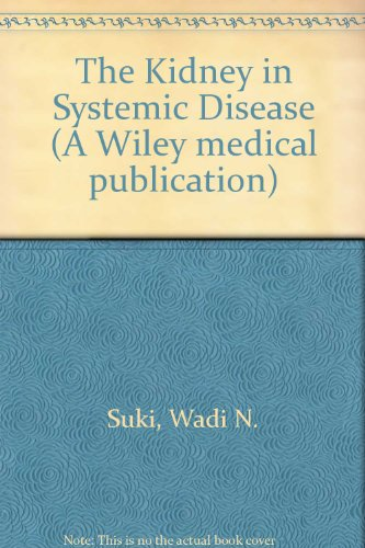 The Kidney in Systemic Disease (A Wiley: Suki, Wadi N.,